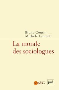 Michèle Lamont et Bruno Cousin - La morale des sociologues.