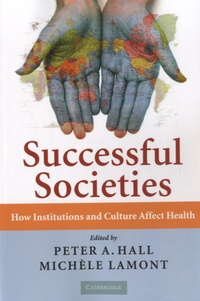 Michèle Lamont - Successful Societies - How Institutions and Culture Affect Health.