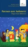 Michèle Larchez et Nicolas Engel Larchez - Parcours avec autisme(s) - Eloge d'une différence.