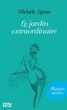 Michèle Larue - Le jardin extraordinaire.