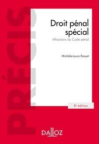 Michèle-Laure Rassat - Droit pénal spécial. Infractions du Code pénal.