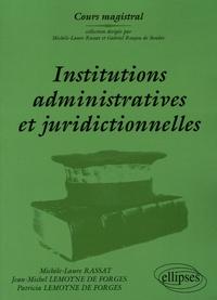 Michèle-Laure Rassat et Jean-Michel Lemoyne de Forges - Institutions administratives et juridictionnelles.