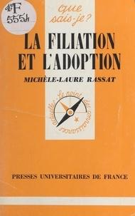 Michèle-Laure Rassat et Paul Angoulvent - La filiation et l'adoption.
