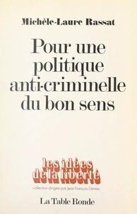 Michèle-Laure Rassat et Jean-François Deniau - Pour une politique anti-criminelle du bon sens.