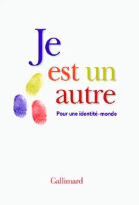 Michèle Le Bris et Jean Rouaud - Je est un autre - Pour une identité-monde.