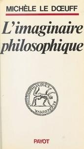 Michèle Le Doeuff - IMAGINAIRE PHILOSOPHIE.