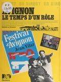 Michèle Le Douaron et Guy Capelle - Avignon, le temps d'un rôle.