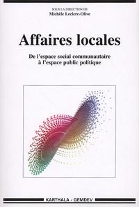Michèle Leclerc-Olive - Affaires locales - De l'espace social communautaire à l'espace public politique.