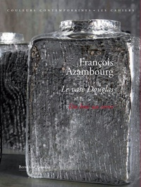 Michèle Lécluse - François Azambourg - Le vase Douglas, du bois au verre.