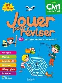 Michèle Lecreux et Loïc Audrain - Jouer pour réviser CM1 vers le CM2 - Avec un crayon.