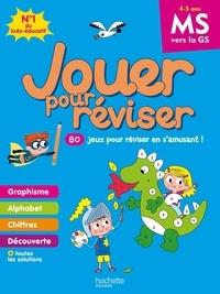 Michèle Lecreux et Loïc Audrain - Jouer pour réviser de la MS vers la GS - Avec un crayon.
