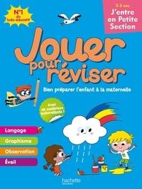 Michèle Lecreux et Pascal Guichard - Jouer pour réviser j'entre en petite section.