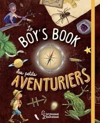Michèle Lecreux et Clémence Roux de Luze - Le Boy's book des petits aventuriers.