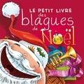 Michèle Lecreux et Célia Gallais - Le petit livre des blagues de Noël.