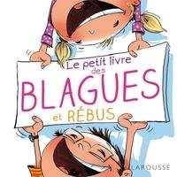 Michèle Lecreux et Pascal Guichard - Le petit livre des blagues et rébus.