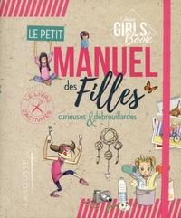 Michèle Lecreux - Le petit manuel des filles curieuses et débrouillardes - Le livre d'activités.