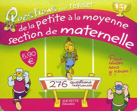 Michèle Lecreux - Questions pour réviser de la Petite à la Moyenne Section de Maternelle - 138 Questions-réponses.