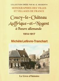 Coucy-le-Château, Auffrique-et-Nogent à lheure allemande (1914-1917(.pdf