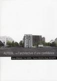 Michèle Leloup - Auteuil, ou l'architecture d'une confidence - Anne Démians, Finn Geipel, Francis Soler et Rudy Ricciotti.