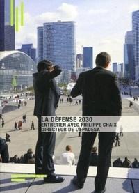 Michèle Leloup - La défense 2030 - Entretien avec Philippe Chaix, directeur de l'EPADESA.