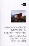Michèle Leloup - Les cadoles de Michel et Marie-Pierre Troisgros avec Patrick Bouchain.