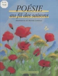 Michèle Lemieux et  Collectif - Poésie au fil des saisons.