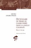 Michèle Lenoble-Pinson - Dictionnaire de termes de chasse passés dans la langue courante - Poil et plume.