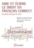 Michèle Lenoble-Pinson - Dire et écrire le droit en français correct - Au plaisir des gens de robe.
