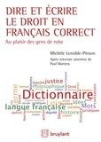 Michèle Lenoble-Pinson et Paul Martens - Dire et écrire le droit en français correct.