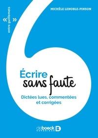Michèle Lenoble-Pinson - Ecrire sans fautes - Dictées lues, commentées et corrigées.