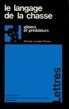 Michèle Lenoble-Pinson - Langage de la chasse - Gibiers et prédateurs.