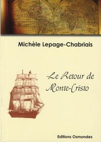 Michèle Lepage-Chabriais - Le retour de Monte-Cristo.