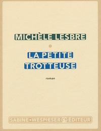 Michèle Lesbre - La petite trotteuse.