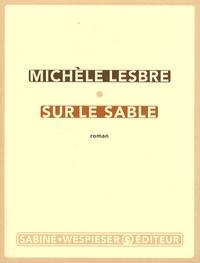 Michèle Lesbre - Sur le sable.