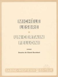 Michèle Lesbre - Un certain Felloni.