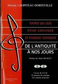 Michèle Lhopiteau-Dorfeuille - Toutes les clés pour explorer la musique classique - De l'Antiquité à nos jours. 2 CD audio