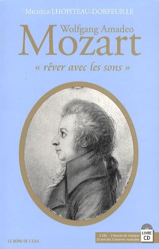 """Michèle Lhopiteau-Dorfeuille - Wolfgang Amadeo Mozart - """"Rêver avec les sons"""". 2 CD audio"""