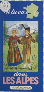 Michèle Lochak et Yvon Le Gall - Si tu vas dans les Alpes.