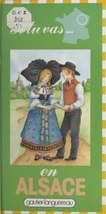 Michèle Lochak et Violayne Hulné - Si tu vas en Alsace.