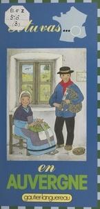 Michèle Lochak et Lucile Butel - Si tu vas en Auvergne.