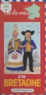 Michèle Lochak et Lucile Butel - Si tu vas en Bretagne.