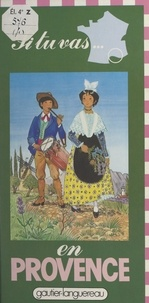 Michèle Lochak et Yvon Le Gall - Si tu vas en Provence.