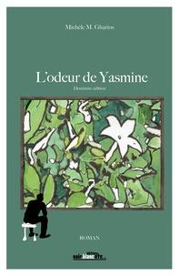 Michèle M. Gharios - L'Odeur de Yasmine.
