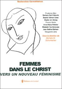 Michèle M. Schumacher - Femmes dans le Christ vers un nouveau féminisme.