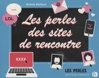 Michèle Mailliard - Les perles des sites de rencontre.