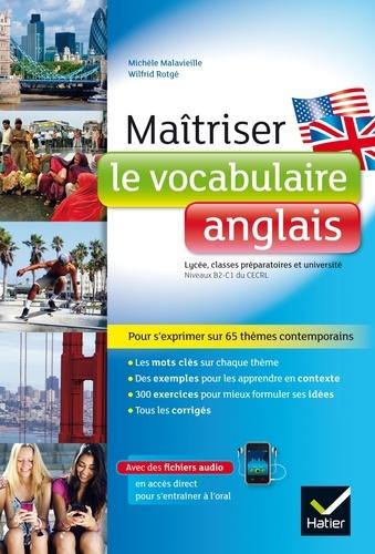 Michèle Malavieille et Wilfrid Rotgé - Maitriser le vocabulaire anglais - Niveau B2/C1.