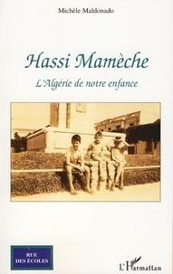 Michèle Maldonado - Hassi Mamèche - L'Algérie de notre enfance.
