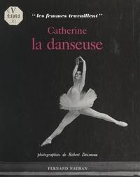 Michèle Manceaux et Robert Doisneau - Catherine la danseuse.