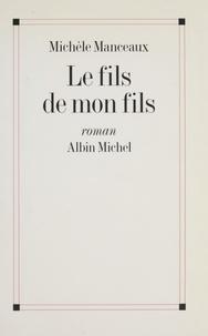 Michèle Manceaux - Le fils de mon fils.