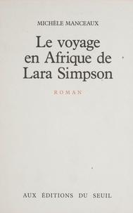 Michèle Manceaux - Le Voyage en Afrique de Lara Simpson.